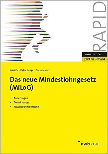 9783482658518: Das neue Mindestlohngesetz (MiLoG): Änderungen. Auswirkungen. Anwendungsbereiche