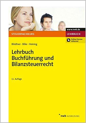 Lehrbuch Buchführung und Bilanzsteuerrecht: Wolfgang Blödtner