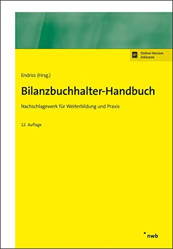 Bilanzbuchhalter-Handbuch: Nachschlagewerk für Weiterbildung und Praxis. (NWB: Horst Walter Endriss