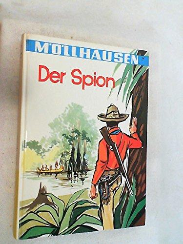 9783483004734: Der Spion. Erzählung aus dem westlichen Amerika