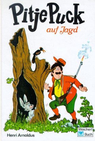 Pitje Puck auf Jagd Pitje Puck 8: Arnoldus, Henri