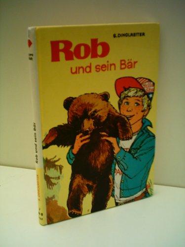 Rob und sein Bär. Als Wildheger im: Senta Dinglreiter