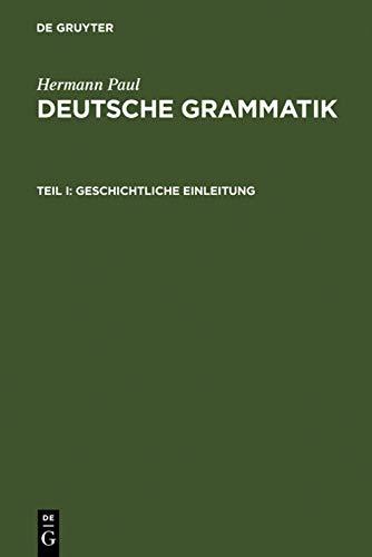 9783484101388: Deutsche Grammatik: Tl. I: Geschichtliche Einleitung, Tl. II: Lautlehre, Tl. III: Flexionslehre, Tl. IV: Syntax, Tl. V: Wortbildungslehre