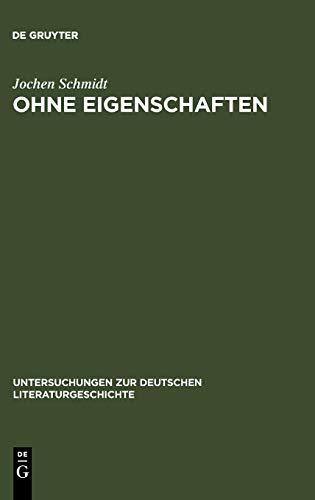 9783484102293: Ohne Eigenschaften (Untersuchungen Zur Deutschen Literaturgeschichte)