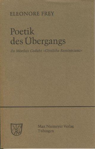 9783484102668: Poetik Des Ubergangs: Zu Morikes Gedicht -Gottliche Reminiszenz-