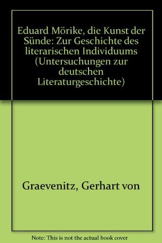 EDUARD MÖRIKE: DIE KUNST DER SUENDE Zur Geschichte des literarischen Individuums: Grävenitz, ...