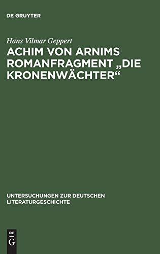 """Achim von Arnims Romanfragment """"Die Kronenwaechter"""".: Grosse, Wilhelm (Hrsg.)"""