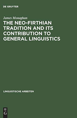 The Neo-Firthian Tradition and Its Contribution to General Linguistics (Linguistische Arbeiten): ...