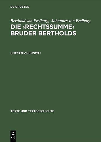DIE >RECHTSSUMME>Summa Confessorum<< des Johann von Freiburg. UNTERSUCHUNGEN I. Hrtsg. ...