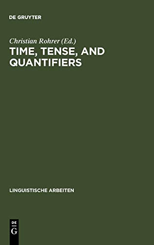 Time, Tense, and Quantifiers: Proceeding of the Stuttgart Conference on the Logic of Tense and ...