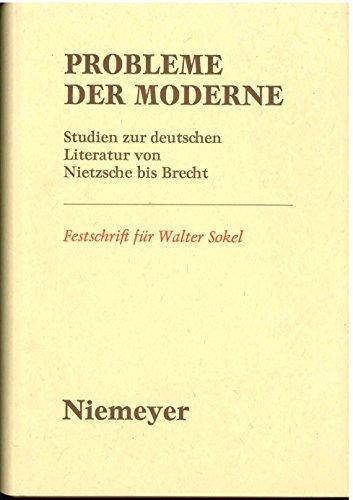 9783484104495: Probleme der Moderne: Studien zur deutschen Literatur von Nietzsche bis Brecht : Festschrift f�r Walter Sokel