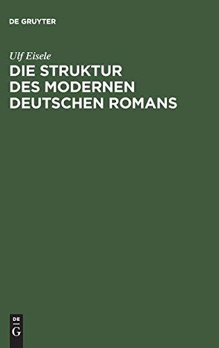 DIE STRUKTUR DES MODERNEN DEUTSCHEN ROMANS: Eisele, Ulf