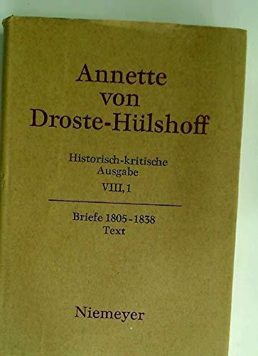 Historisch-kritische Ausgabe, Vol. VIII/1: Briefe 1805-1838. Text: Droste-Hülshoff, Annette ...
