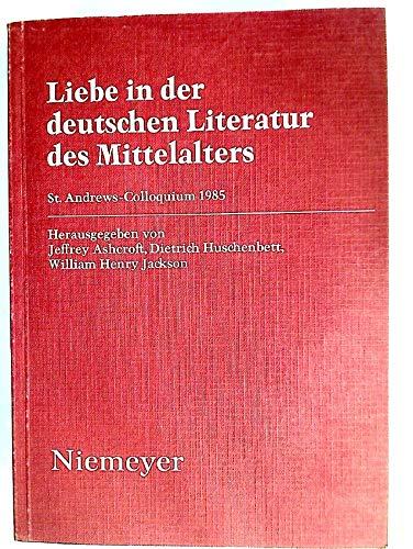 9783484105515: Liebe in der deutschen Literatur des Mittelalters : St. Andrews-Colloquium 1985