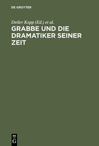Grabbe Und Die Dramatiker Seiner Zeit: Beitr GE Zum II.Symposium Der Grabbe-Gesellschaft 1989: ...