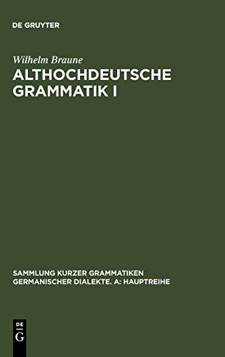 9783484108615: Althochdeutsche Grammatik I: Laut- und Formenlehre (Sammlung Kurzer Grammatiken Germanischer Dialekte. a: Hauptreihe) (German Edition)