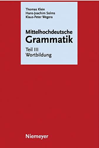 9783484110038: Mittelhochdeutsche Grammatik: Teil III Wortbildung (German Edition)