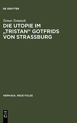9783484150492: Die Utopie Im Tristan Gotfrids Von Strassburg