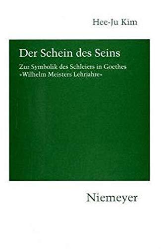 9783484151062: Der Schein des Seins: Zur Symbolik des Schleiers in Goethes »Wilhelm Meisters Lehrjahre«: The Symbolism of the Veil in Goethe's