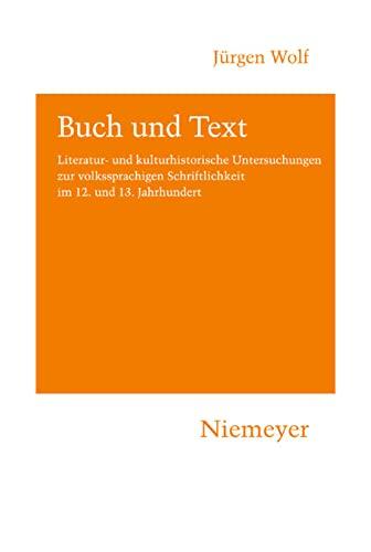 Buch und Text: Literatur- und kulturhistorische Untersuchungen zur volkssprachigen Schriftlichkeit ...