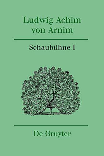 Schaubühne I: Ludwig Achim von Arnim