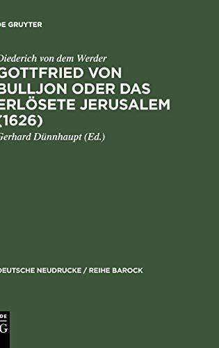 GOTTFRIED VON BULLJON ODER DAS ERLÖSETE JERUSALEM. Repographischer Nachdruck der Erstausgabe, ...