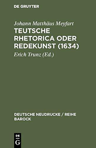 TEUSCHE RHETORICA ODER REDEKUNST 1634. Hrsg. von Erich Trunz.: Meyfahrt, Johann Matthaeus