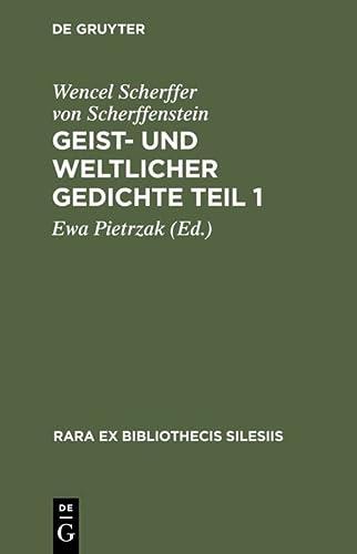 Geist- und Weltliche Gedichte I: Wencel Scherffer von Scherffenstein