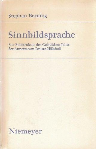 Sinnbildsprache. Zur Bildstruktur des geistlichen Jahrs der Annette von Droste-Hülshof: ...