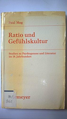 RATIO UND GEFUEHLSKULTUR Studien zu Psychogenese und Literatur im 18. Jahrhundert.: Mog, Paul