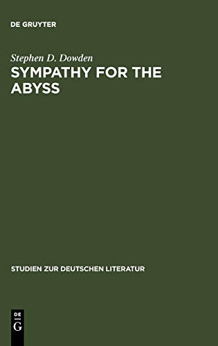 9783484180901: Sympathy for the Abyss: A Study in the Novel of German Modernism: Kafka, Broch, Musil, and Thomas Mann (Studien Zur Deutschen Literatur)