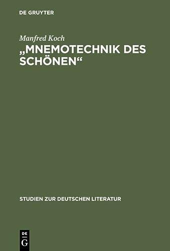 MNEMOTECHNIK<< DES SCHOENEN Studien zur poetischen Erinnerung in Romantik und Symbolismus.: ...