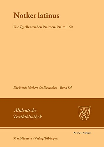 Notker Latinus. Die Quellen Zu Den Psalmen: Psalm 1-50 (Altdeutsche Textbibliothek) (3484200596) by Notker