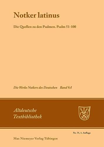 Notker Latinus. Die Quellen Zu Den Psalmen: Psalm 51-100 (Altdeutsche Textbibliothek) (3484200650) by [???]