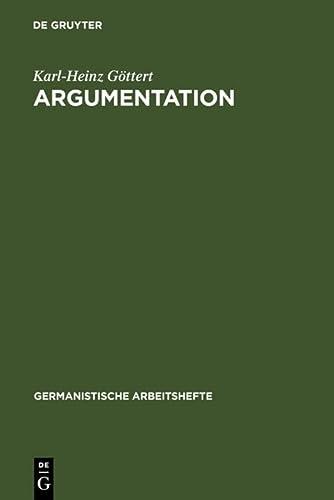 9783484250277: Argumentation: Grundz�ge ihrer Theorie im Bereich theoretischen Wissens und praktischen Handelns (Germanistische Arbeitshefte)