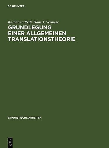 Grundlegung Einer Allgemeinen Translationstheorie (Hardback): Katharina Reiss, Hans