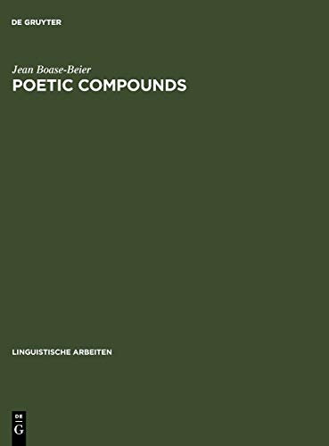 9783484301795: Poetic Compounds: The Principles of Poetic Language in Modern English Poetry (Linguistische Arbeiten)