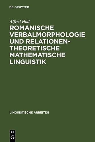 Romanische Verbalmorphologie Und Relationentheoretische Mathematische Linguistik