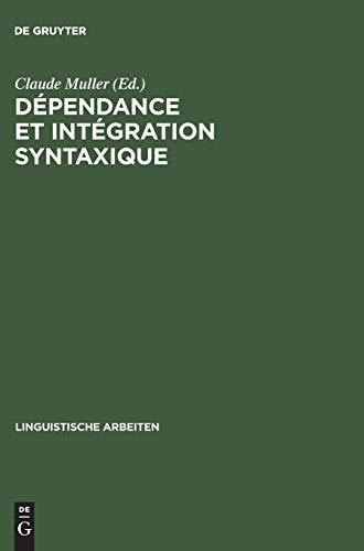 9783484303515: Dependance Et Integration Syntaxique: Subordination, Coordination, Connexion
