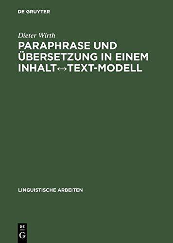 9783484303546: Paraphrase und Übersetzung in einem Inhalt¿Text-Modell (Linguistische Arbeiten)