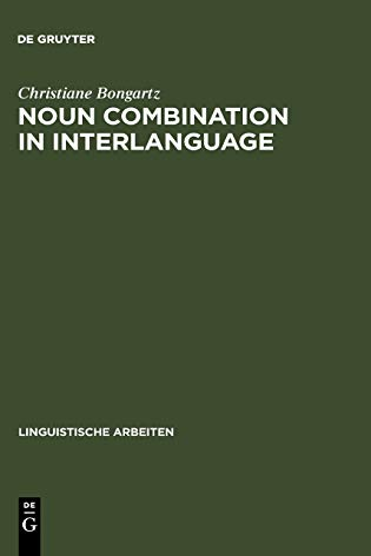 9783484304482: Noun Combination in Interlanguage (Linguistische Arbeiten)