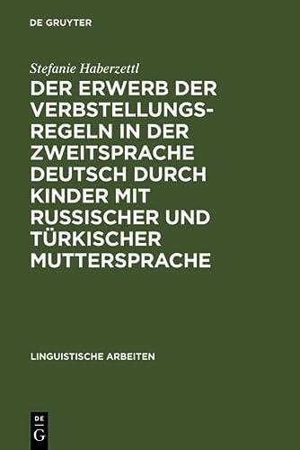 Der Erwerb Der Verbstellungsregeln in Der Zweitsprache Deutsch Durch Kinder Mit Russischer Und ...