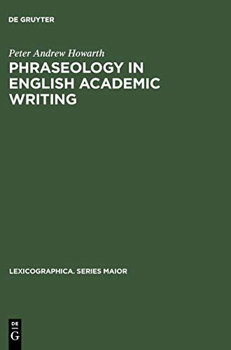 Phraseology in English Academic Writing: Peter Andrew Howarth