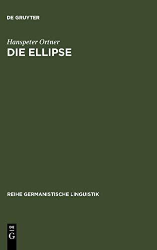 9783484310803: Die Ellipse: ein Problem der Sprachtheorie und der Grammatikschreibung (Reihe Germanistische Linguistik)