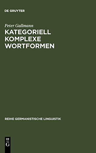 Kategoriell komplexe Wortformen: Peter Gallmann