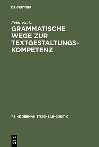 9783484311718: Grammatische Wege zur Textgestaltungskompetenz (Reihe Germanistische Linguistik)