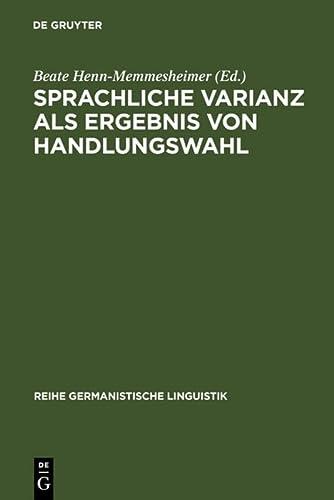 9783484311985: Sprachliche Varianz als Ergebnis von Handlungswahl (Reihe Germanistische Linguistik,)