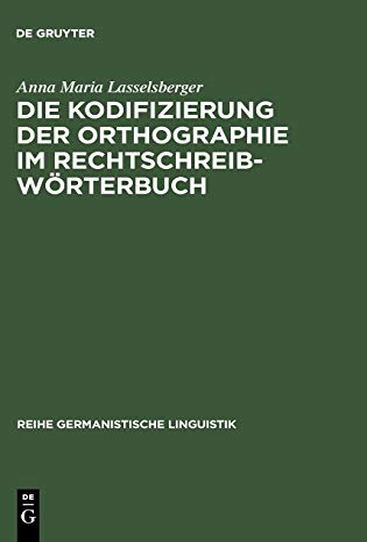 9783484312173: Die Kodifizierung der Orthographie im Rechtschreibwörterbuch (Reihe Germanistische Linguistik) (German Edition)