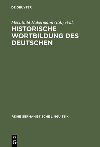 9783484312326: Historische Wortbildung Des Deutschen: v. 232 (Reihe germanistische Linguistik)