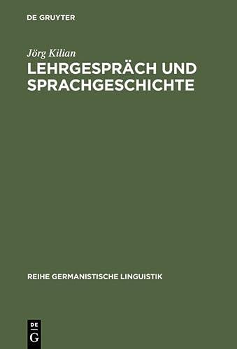 9783484312333: Lehrgespräch und Sprachgeschichte (Reihe Germanistische Linguistik) (v. 233) (German Edition)